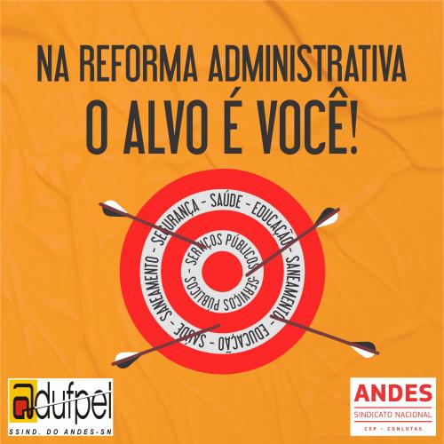ADUFPel refor�a campanha contra a Reforma Administ